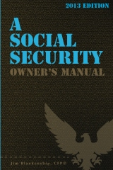 A Social Security Owner's Manual, 2013 Edition