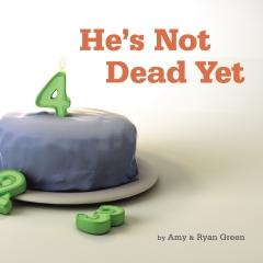 He's Not Dead Yet