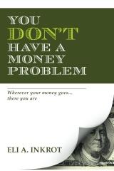 You Don't Have A Money Problem