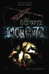 The Town Series BOOK THREE: The Town Circus
