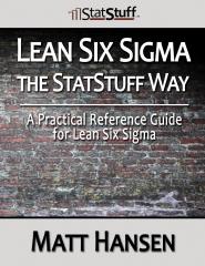 Lean Six Sigma the StatStuff Way