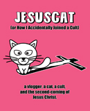JesusCat (or How I Accidentally Joined a Cult)