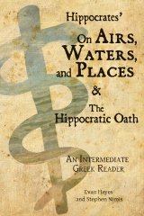 Hippocrates' On Airs, Waters, and Places and The Hippocratic Oath: An Intermediate Greek Reader