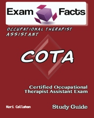 Exam Facts COTA Certified Occupational Therapist Assistant Exam