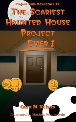 The Scariest Haunted House Project - Ever!