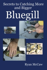 Secrets to Catching More and Bigger Bluegill