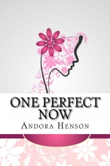 One Perfect Now