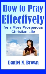 How to Pray Effectively for a More Prosperous Christian Life