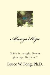 "ALWAYS HOPE ""Life is rough. Never give up. Believe."""
