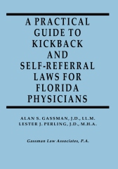 A Practical Guide to Kickback and Self-Referral Laws for Florida Physicians