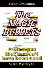 The Magic Bullets: Suzi B. Mystery #5