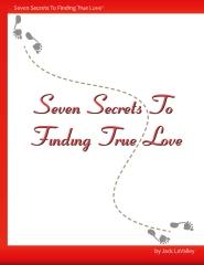 Seven Secrets to Finding True Love