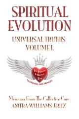 Spiritual Evolution Universal Truths Volume I.