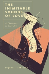 The Inimitable Sounds of Love: A Threesome in Four Acts