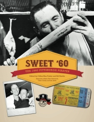 Sweet '60: The 1960 Pittsburgh Pirates