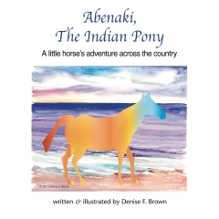 Abenaki, The Indian Pony