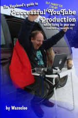 The Vagabond's Guide to Successful (but makin'em cheap) YouTube Production