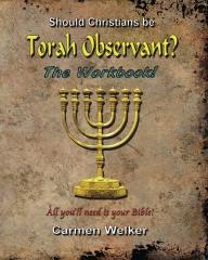 Should Christians be Torah Observant? - The Workbook