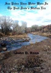 San Pedro River Water Wars In The Post Drew's Station Era