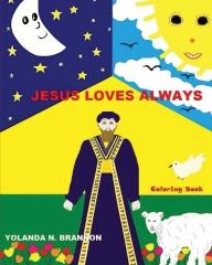 Jesus Loves Always Coloring Book