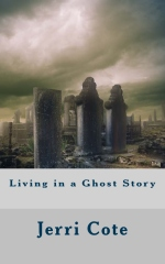 Living in a Ghost Story