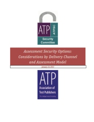 Assessment Security Options: Considerations by Delivery Channel and Assessment Model