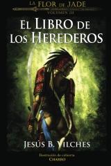 La Flor de Jade III (El Libro de Los Herederos)