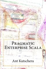 Pragmatic Enterprise Scala