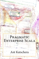 Pragmatic Enterprise Scala