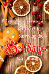 Mrs Pinchpenny's Guide to Surviving the Holidays on a Budget