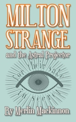 Milton Strange and the Astral Projector