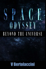 Space Odyssey: Beyond the Universe (Part I)