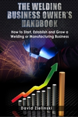 The Welding Business Owner's Hand Book