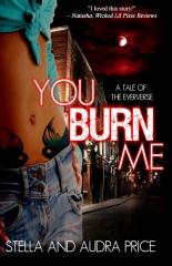 You Burn Me