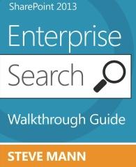 SharePoint 2013 Enterprise Search Walkthrough Guide