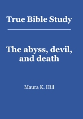 True Bible Study - The abyss, devil, and death