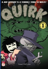 Quirk, Volume 1: Pulp Friction