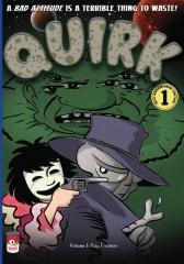 Quirk, Volume 1: Pulp Friction