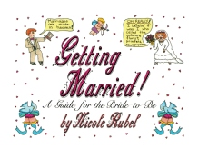 Getting Married/ A Guide For the Bride-To-Be