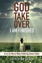God, Take Over;  I Am Finished