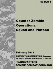 FM 999-4 Counter-Zombie Operations: Squad and Platoon