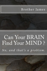 Can Your BRAIN Find Your MIND ?