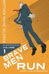 Brave Men Run