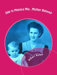 Ode to Mamica Mia, Mother Beloved