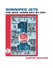 Winnipeg Jets: The WHA Years Day By Day