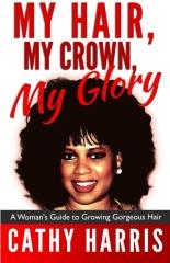 My Hair, My Crown, My Glory