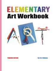 Elementary Art Workbook - Teacher Edition