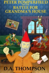 Peter Pomperfield and the Battle for Grandma's House