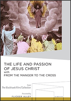 The Life and Passion of Jesus Christ with From The Manger to The Cross