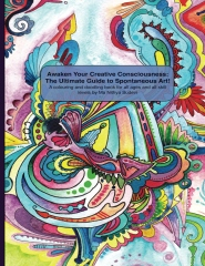 Awaken Your Creative Consciousness: The Ultimate Guide to Spontaneous Art!